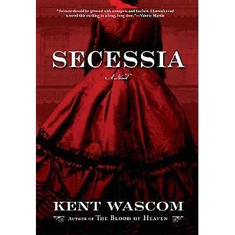 Secessia av Kent Wascom - 9780802124968 bok