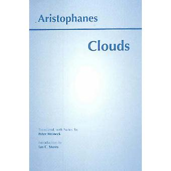 Clouds by Aristophanes - Ian C. Storey - Peter Meineck - 978087220516