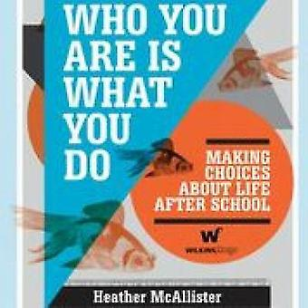 Who You are is What You Do - Making Choice About Life After School (Il