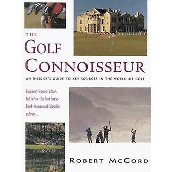 The Golf Connoisseur - An Insider's Guide to Key Sources in the World