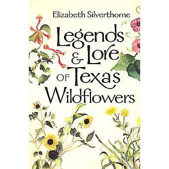 Legender och Lore av Texas Wildflowers av Elizabeth Silverthorne - 978