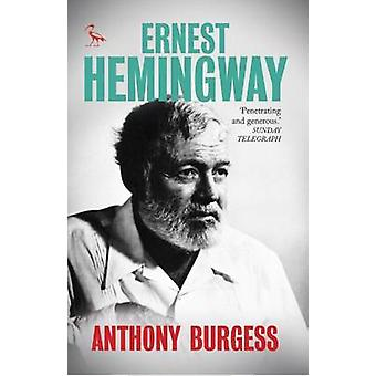 Ernest Hemingway von Anthony Burgess - Patrick Marnham - 9781784531188