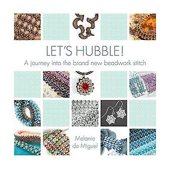Let's Hubble - A Journey into the Brand New Beadwork Stitch by Melanie