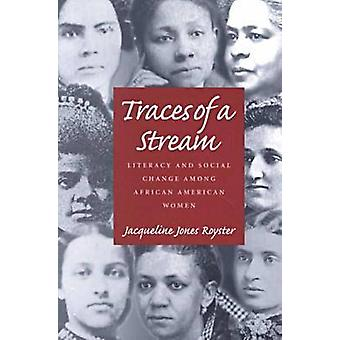 Traces of a Stream - Literacy and Social Change Among African American