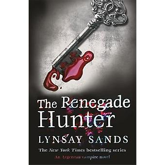 The Renegade Hunter by Lynsay Sands