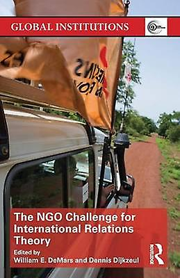 The NGO Challenge for International Relations Theory by E. DeMars & William