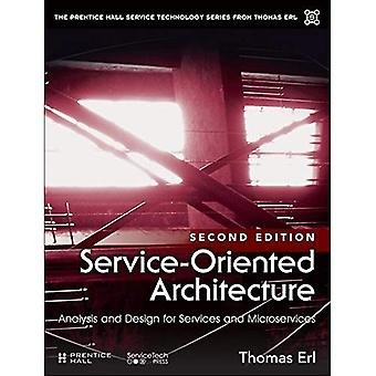 Service-Oriented Architecture: Analysis and Design for Services and Microservices (Prentice Hall Service Technology...