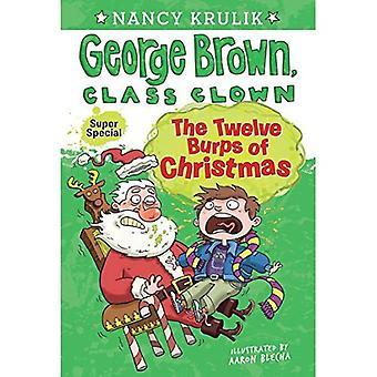 The Twelve Burps of Christmas (George Brown, Class Clown