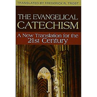 The Evangelism Catechism: A New Translation for the 21st Century