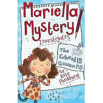 The Ghostly Guinea Pig: Mariella Mystery 1