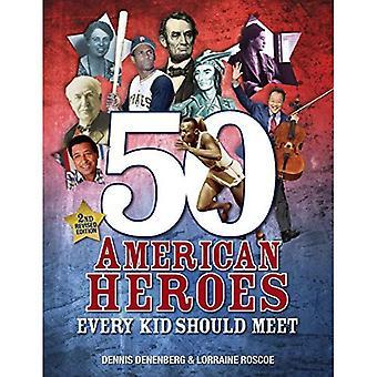 50 eroi americani ogni bambino dovrebbe soddisfare (2 ° edizione riveduta)