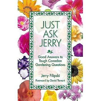 Just Ask Jerry: Good Answers to Tough Canadian Gardening Questions
