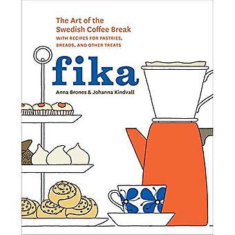 Fika: L'Art de la pause café suédois, avec des recettes de pâtisseries, pains et autres gourmandises