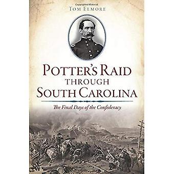 Potter's Raid genom South Carolina:: de sista dagarna av konfederationen (inbördeskriget)