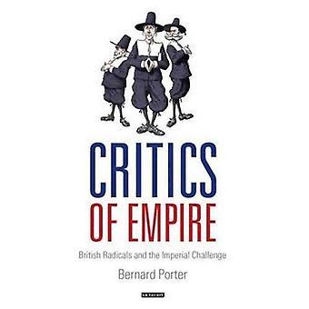 Les critiques de l'Empire: radicaux britanniques et le défi impérial