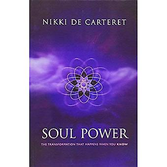 Soul Power: The Transformation When You Know