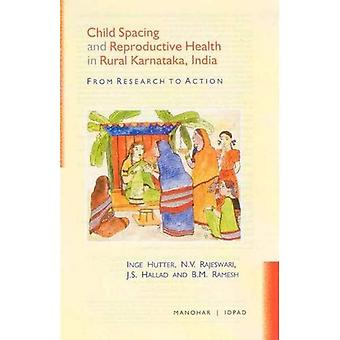 Child Spacing and Reproductive Health in Rural Karnataka, India: From Research to Action