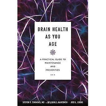 Brain terveys kun ikää: käytännön opas huolto- ja ehkäisyyn