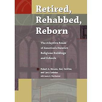 Retraité, Rehabbed, renaître: La réutilisation des édifices religieux d'état d'abandon de l'Amérique et des écoles (lieux sacrés)