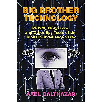 Big Brother Technology: Prism, Xkeyscore, and Other� Spy Tools of the Global Surveillance State