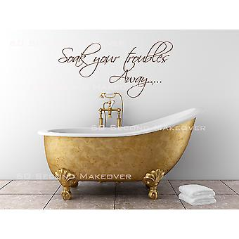 Soak Your Troubles Away Bathroom Wall Decal