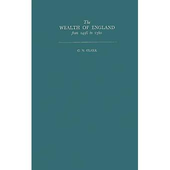 The Wealth of England from 1496 to 1760 by Clark & G. N.
