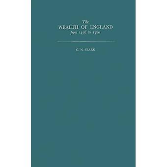 La riqueza de Inglaterra desde 1496 a 1760 por Clark y N. G.