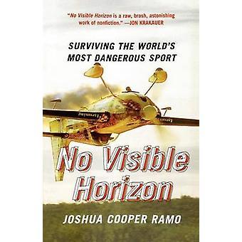 Geen zichtbare Horizon overleven de's werelds meest gevaarlijke Sport door Ramo & Joshua Cooper