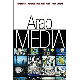 Arab Media Globalization and Emerging Media Industries by Mellor & Noha