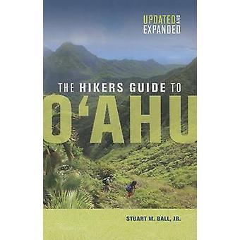 Guide des randonneurs à Oahu, mis à jour et enrichie par balle & Stuart