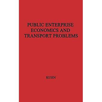 Public Enterprise and Transport Problems by Kuhn