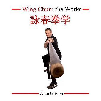 Wing Chun, les œuvres de Gibson & Alan