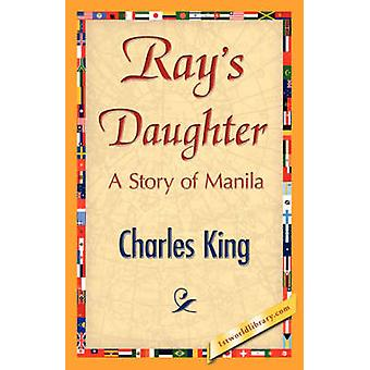 Rays Daughter by Charles King & King