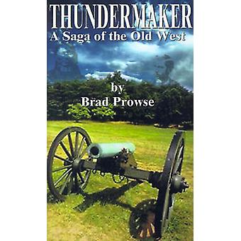 Thundermaker by Prowse & Brad