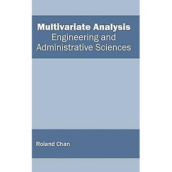 Multivariate Analysis Engineering and Administrative Sciences by Chan & Roland