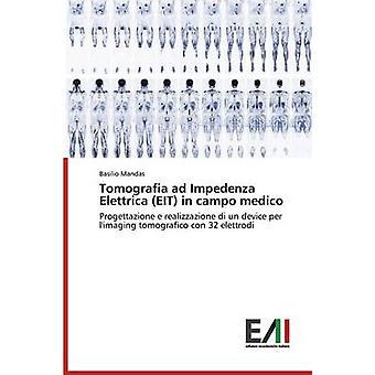 Tomografia ad Impedenza Elettrica EIT in campo medico by Mandas Basilio