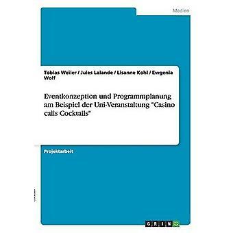 Eventkonzeption und Programmplanung am esempio der UniVeranstaltung Casino chiamate cocktail di Weiler & Tobias