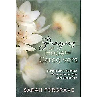 Gebete der Hoffnung für Pflegepersonen: Gottes Kraft zu suchen, wenn jemand Sie lieben dich braucht