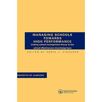 Managing Schools Towards High Performance by Visscher & Adrie J.