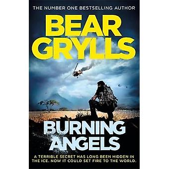 Burning Angels by Bear Grylls - 9781409156871 Book