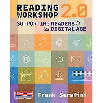 Reading Workshop 2.0 - Supporting Readers in the Digital Age by Frank