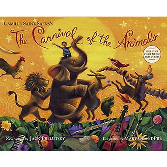 The Carnival of the Animals by Jack Prelutsky - Mary GrandPre - Camil