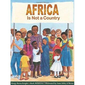 Africa Is Not a Country by Margy Burns Knight - Jim Knight - Anne Sib