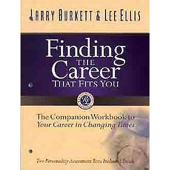 Finding the Career That Fits You Workbook by Larry Burkett - Lee Elli