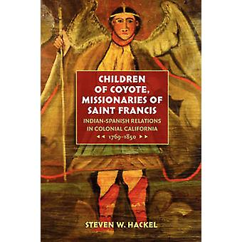 Children of Coyote - Missionaries of Saint Francis - Indian-Spanish Re