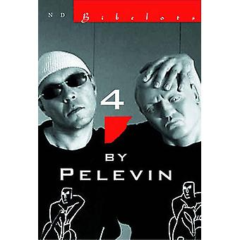 4 by Pelevin by Viktor Pelevin - 9780811214919 Book