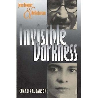 Invisible Darkness - Jean Toomer & Nella Larsen by Charles R. Larson -