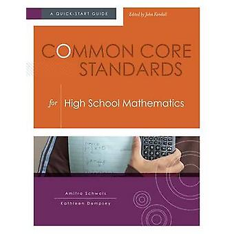 Common Core Standards for High School Mathematics - A Quick-Start Guid