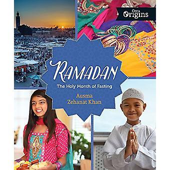 Ramadan - The Holy Month of Fasting by Ausma Zehanat Khan - 9781459811