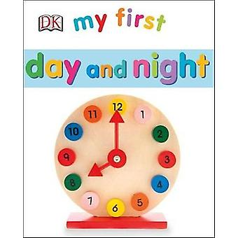 My First Day and Night by DK - 9781465461421 Book